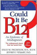 Could It Be B12?  by Sally M. Pacholok RN and Jeffrey J. Stuart DO