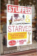 Stuffed and Starved:  The Hidden Battle for the World's Food System by Raj Patel