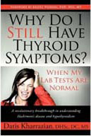 Why do I Still Have Thyroid Symptoms When My Lab Tests Are Normal? by Datis Kharrazian, DHSc, DC,MS