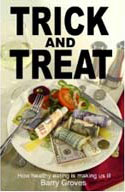 Trick and Treat:  How Healthy Eating is Making Us Ill by Barry Groves