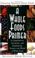 A Whole Foods Primer and The Sweetener Trap & How to Avoid It by Beatrice Trum Hunter